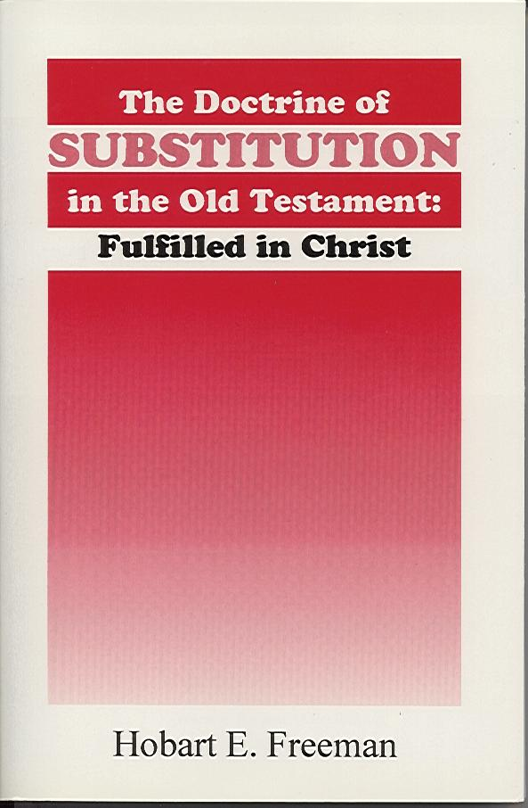 The Doctrine of Substitution in the Old Testament: Fulfilled in Christ